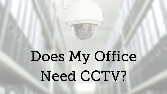 Does My Office Need CCTV?