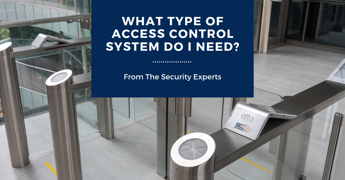 What Type Of Access Control System Do I Need?